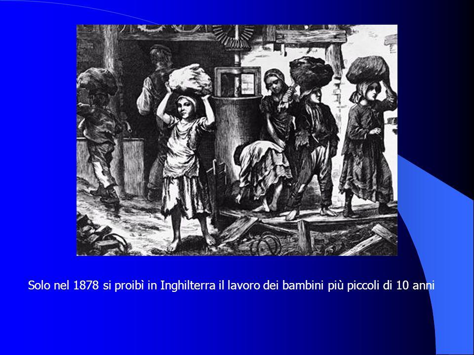 Solo nel 1878 si proibì in Inghilterra il lavoro dei bambini più piccoli di 10 anni