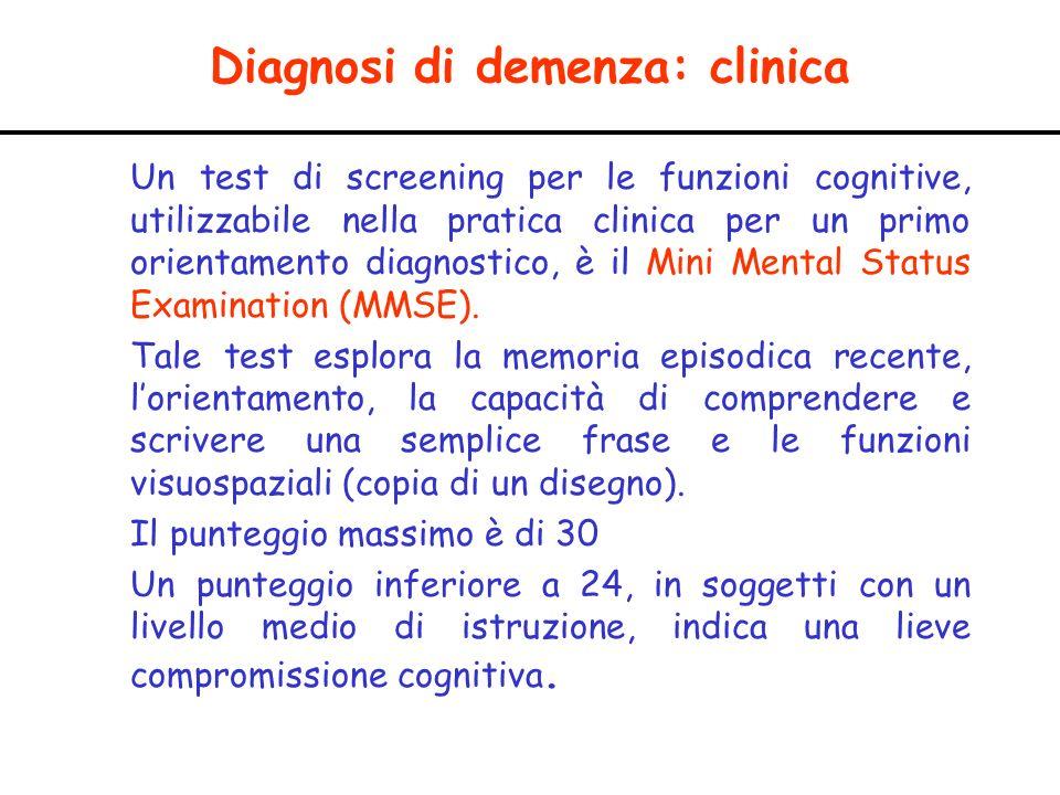 Diagnosi di demenza: clinica Un test di screening per le funzioni cognitive, utilizzabile nella pratica clinica per un primo orientamento diagnostico,