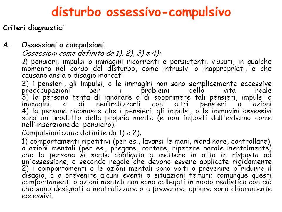 disturbo ossessivo-compulsivo Criteri diagnostici A.Ossessioni o compulsioni.