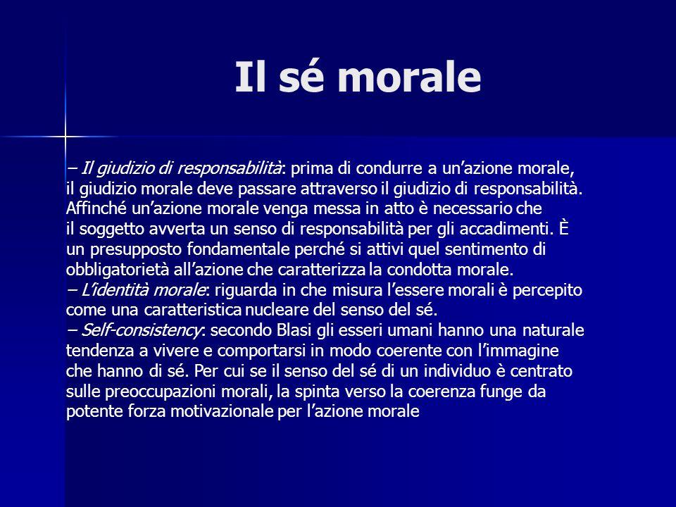 Il sé morale – Il giudizio di responsabilità: prima di condurre a unazione morale, il giudizio morale deve passare attraverso il giudizio di responsab