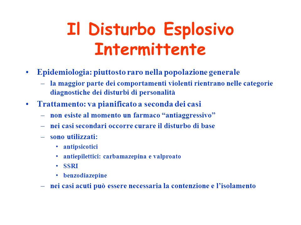 Il Disturbo Esplosivo Intermittente Epidemiologia: piuttosto raro nella popolazione generale –la maggior parte dei comportamenti violenti rientrano ne