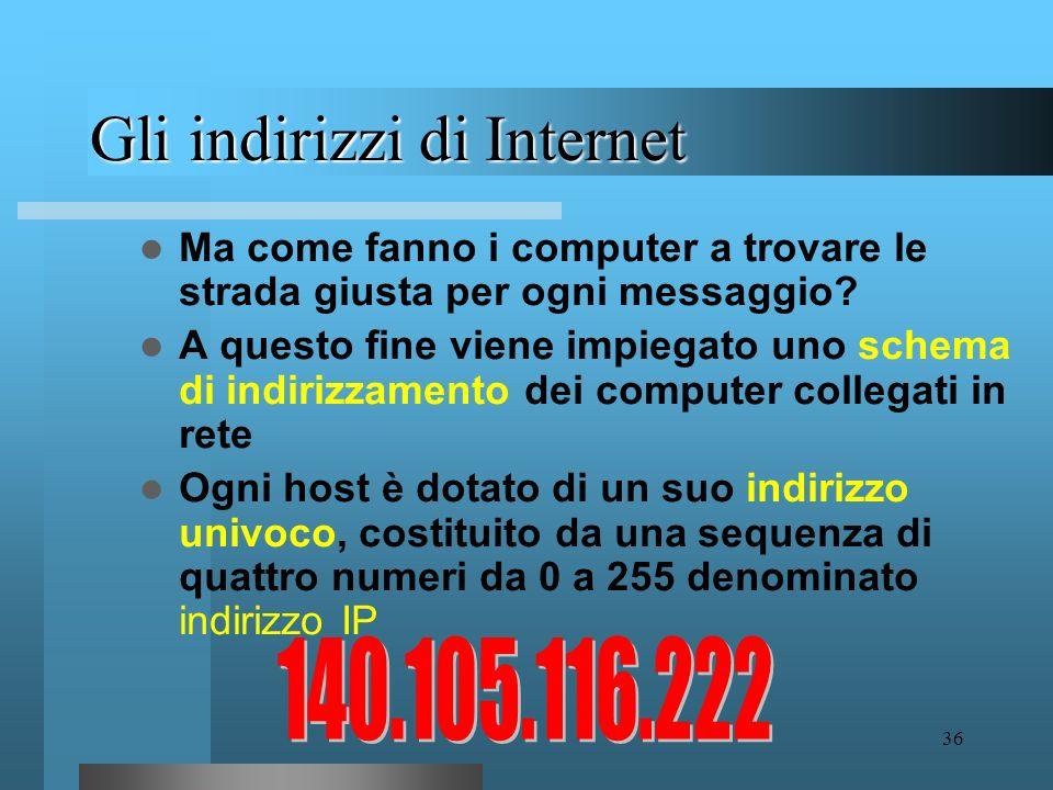 35 Come funziona Internet Se un viaggiatore volesse andare da Roma a Torino potrebbe prendere la linea che passa lungo la costa Tirrenica attraverso l
