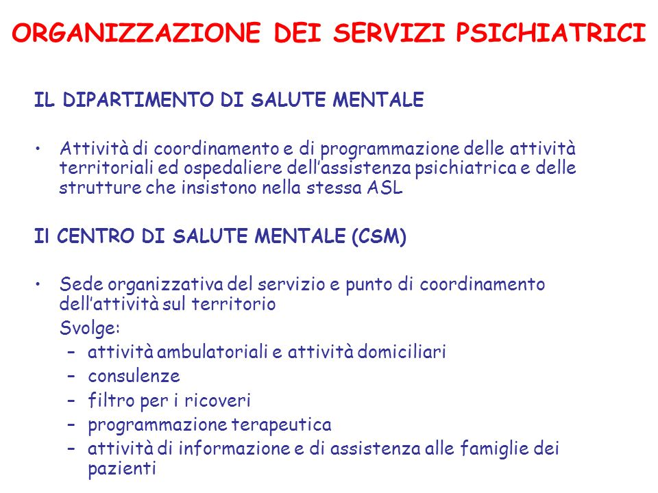 ORGANIZZAZIONE DEI SERVIZI PSICHIATRICI IL DIPARTIMENTO DI SALUTE MENTALE Attività di coordinamento e di programmazione delle attività territoriali ed
