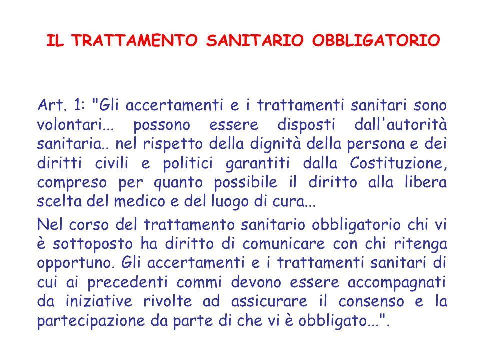 IL TRATTAMENTO SANITARIO OBBLIGATORIO Art. 1: