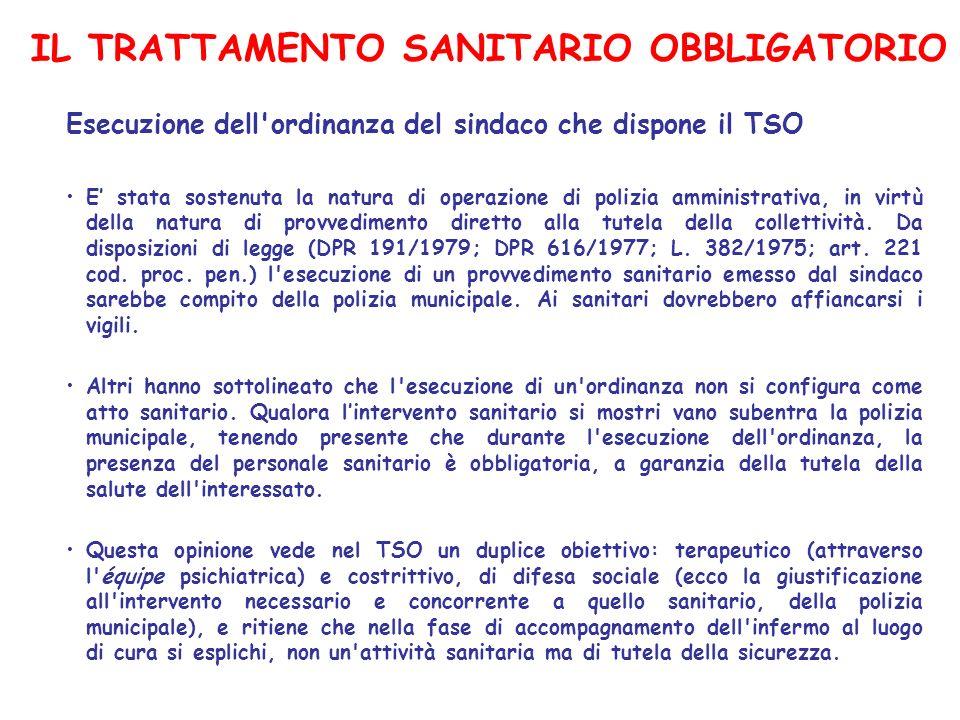IL TRATTAMENTO SANITARIO OBBLIGATORIO Esecuzione dell'ordinanza del sindaco che dispone il TSO E stata sostenuta la natura di operazione di polizia am