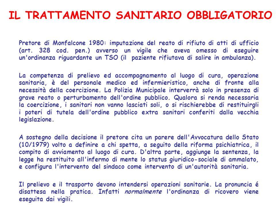 IL TRATTAMENTO SANITARIO OBBLIGATORIO Pretore di Monfalcone 1980: imputazione del reato di rifiuto di atti di ufficio (art. 328 cod. pen.) avverso un