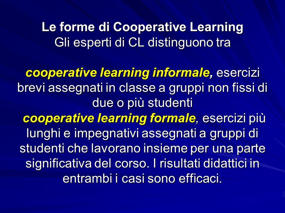 Nel CL informale, viene chiesto agli studenti di mettersi insieme in gruppi di 2 – 4 persone.