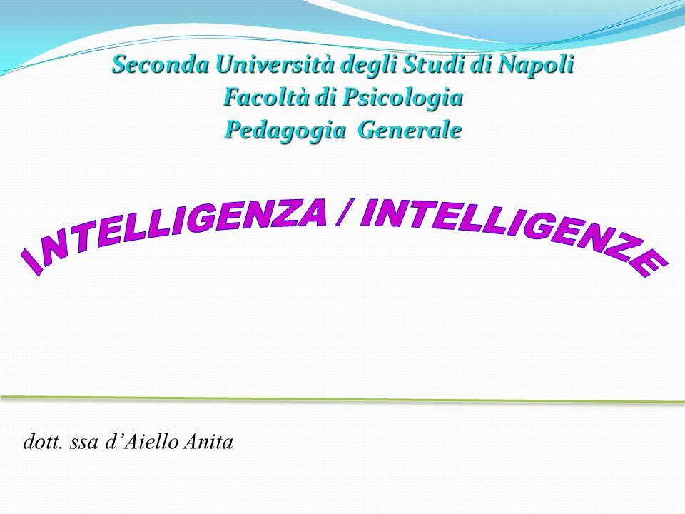 Intelligenza/Intelligenze Intelligenza […] è un termine fluido e controverso, di per sé individuabile entro i confini di una definizione soddisfacente che accenna, in generale, ad una particolare capacità di adattamento mentale a situazioni nuove [VERTECCHI, 1999] 2