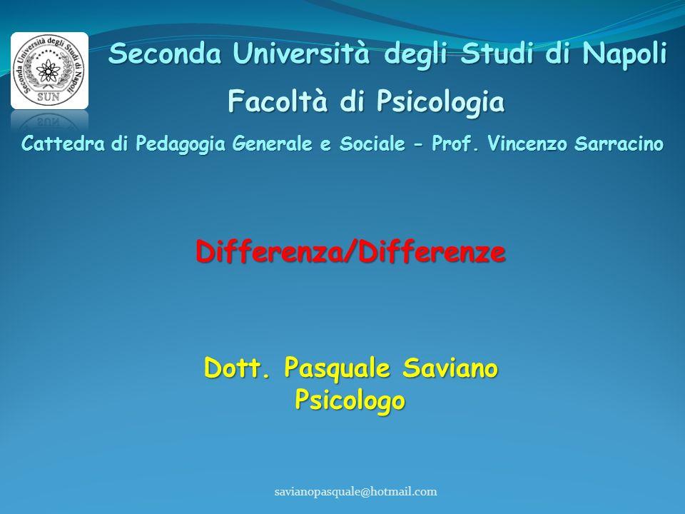 Seconda Università degli Studi di Napoli Facoltà di Psicologia Cattedra di Pedagogia Generale e Sociale - Prof.