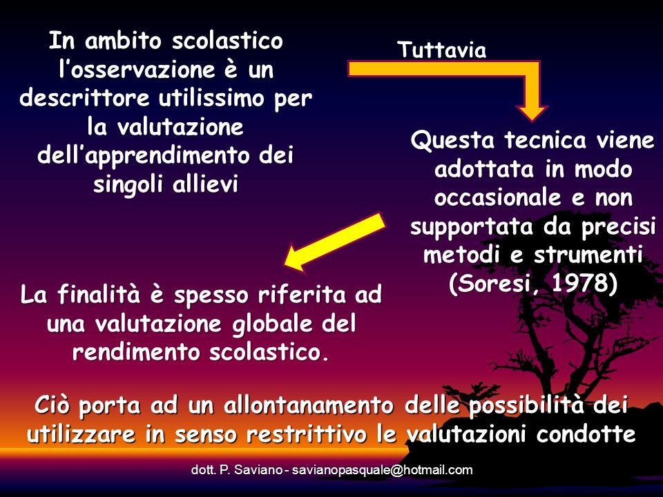In ambito scolastico losservazione è un descrittore utilissimo per la valutazione dellapprendimento dei singoli allievi dott. P. Saviano - savianopasq
