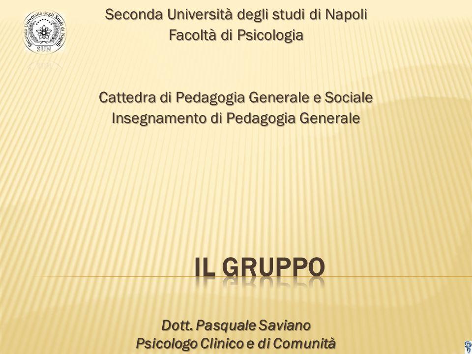 Seconda Università degli studi di Napoli Facoltà di Psicologia Cattedra di Pedagogia Generale e Sociale Insegnamento di Pedagogia Generale Dott.