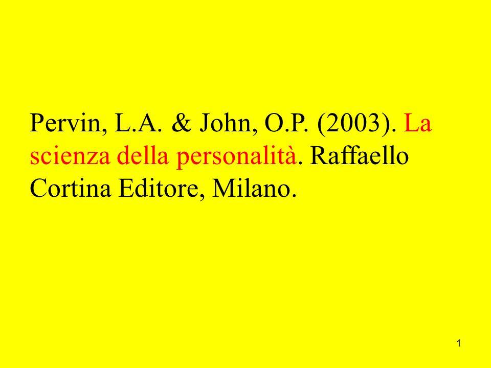 1 Pervin, L.A.& John, O.P. (2003). La scienza della personalità.