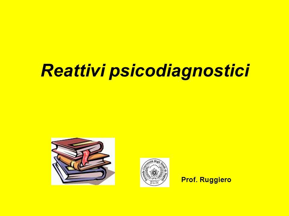 Reattivi psicodiagnostici Prof. Ruggiero