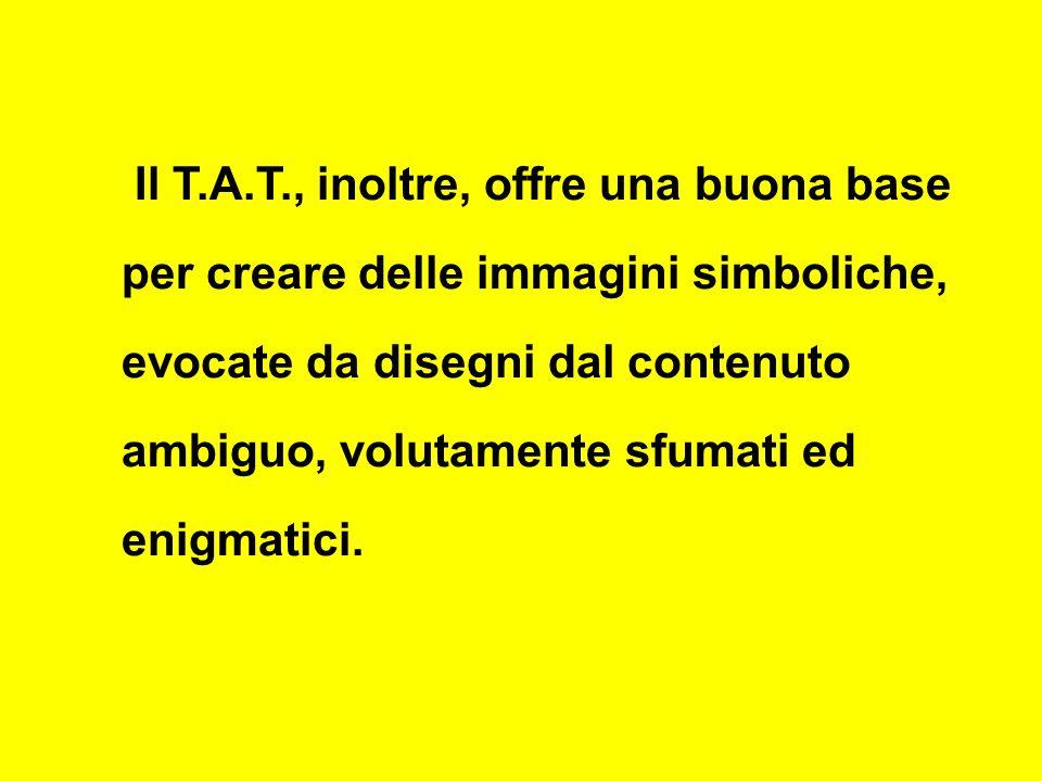 Il T.A.T., inoltre, offre una buona base per creare delle immagini simboliche, evocate da disegni dal contenuto ambiguo, volutamente sfumati ed enigmatici.