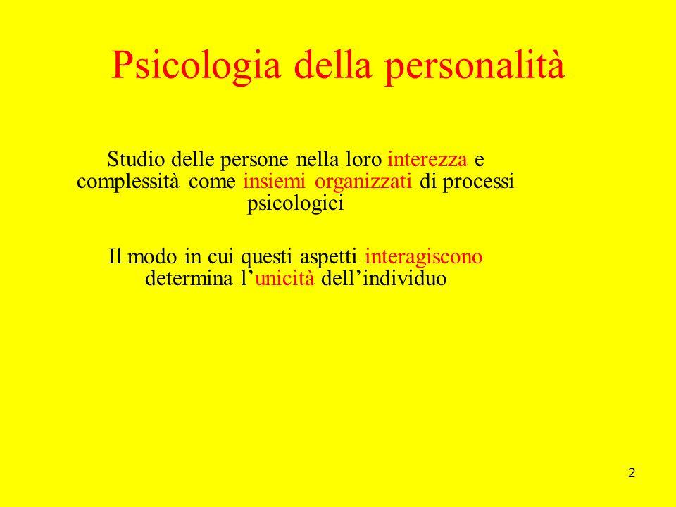 2 Psicologia della personalità Studio delle persone nella loro interezza e complessità come insiemi organizzati di processi psicologici Il modo in cui questi aspetti interagiscono determina lunicità dellindividuo