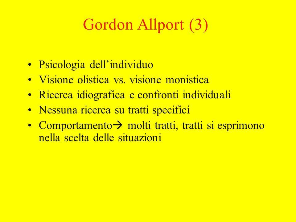 Gordon Allport (3) Psicologia dellindividuo Visione olistica vs.