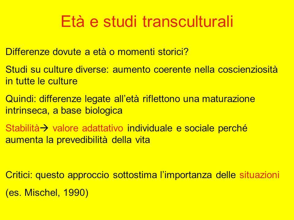 Età e studi transculturali Differenze dovute a età o momenti storici.