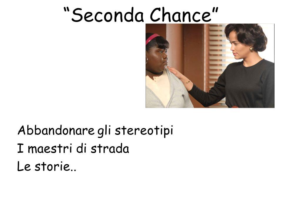 Seconda Chance Abbandonare gli stereotipi I maestri di strada Le storie..