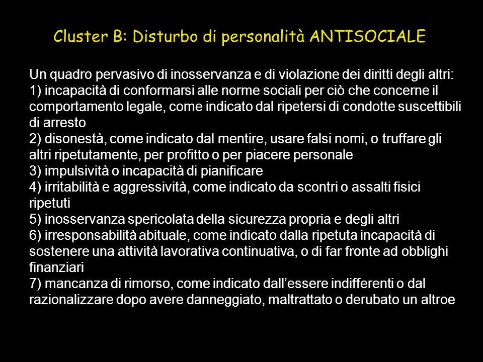 Un quadro pervasivo di inosservanza e di violazione dei diritti degli altri: 1) incapacità di conformarsi alle norme sociali per ciò che concerne il c