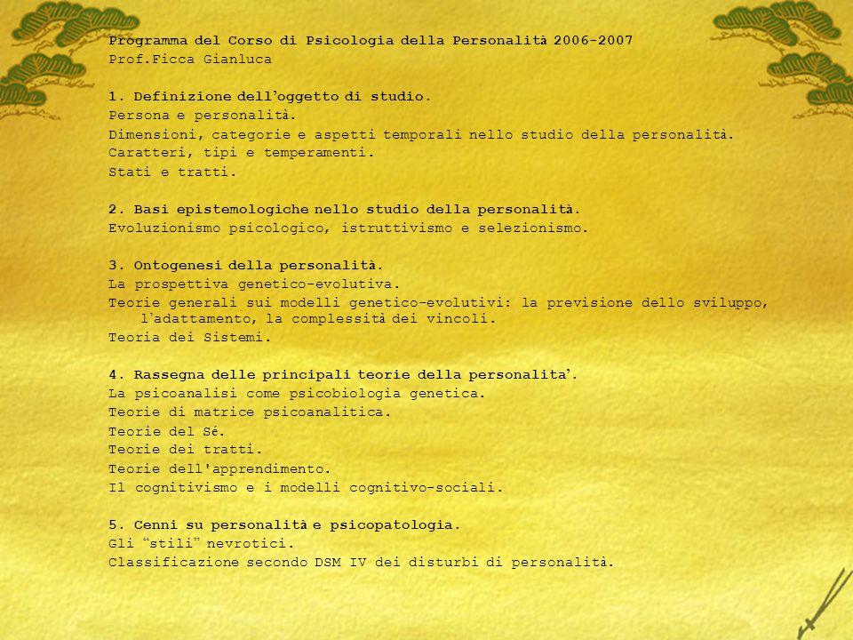 Programma del Corso di Psicologia della Personalit à 2006-2007 Prof.Ficca Gianluca 1.