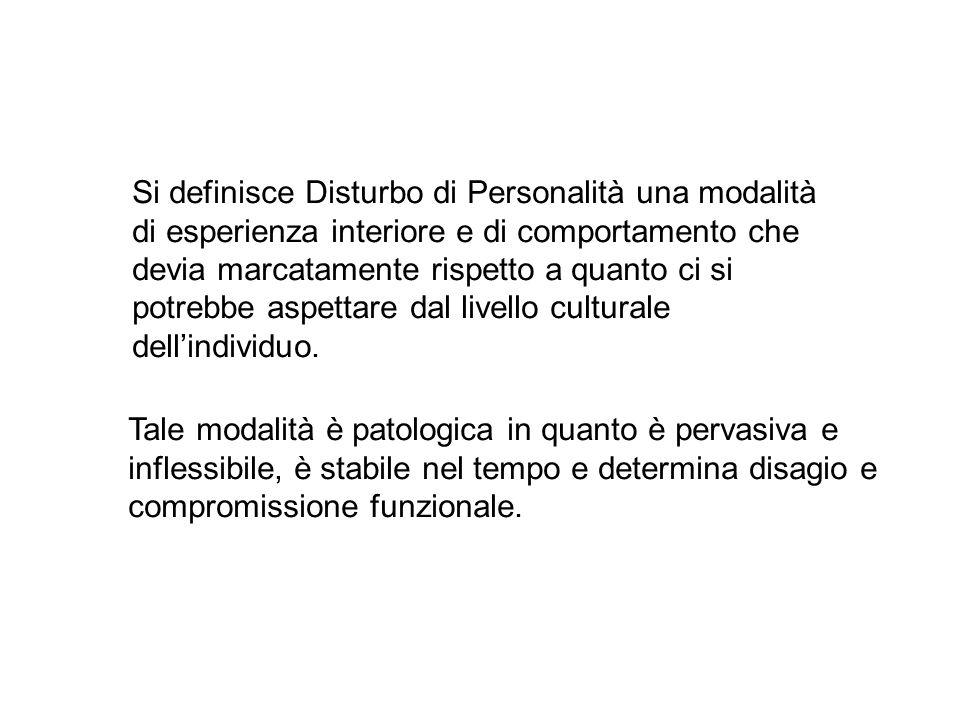 Si definisce Disturbo di Personalità una modalità di esperienza interiore e di comportamento che devia marcatamente rispetto a quanto ci si potrebbe a