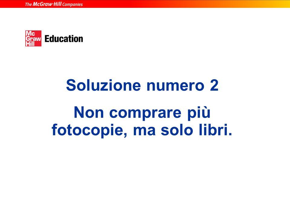 Torniamo allesempio: Se il libro costa 49 euro, la fotocopia dovrebbe costare 4,5 euro (non 14) se la fotocopisteria guadagnasse il 5% come leditore.
