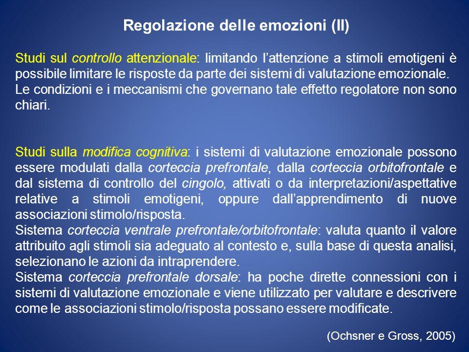 Regolazione delle emozioni (II) Studi sul controllo attenzionale: limitando lattenzione a stimoli emotigeni è possibile limitare le risposte da parte