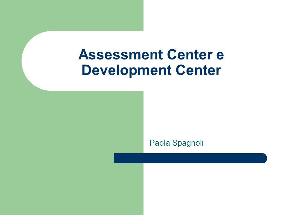 Assessment Center e Development Center Paola Spagnoli