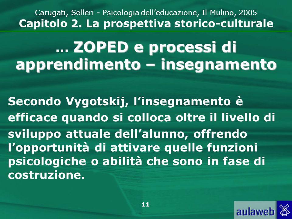 12 Carugati, Selleri - Psicologia delleducazione, Il Mulino, 2005 Capitolo 2.