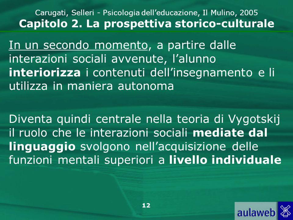 13 Carugati, Selleri - Psicologia delleducazione, Il Mulino, 2005 Capitolo 2.