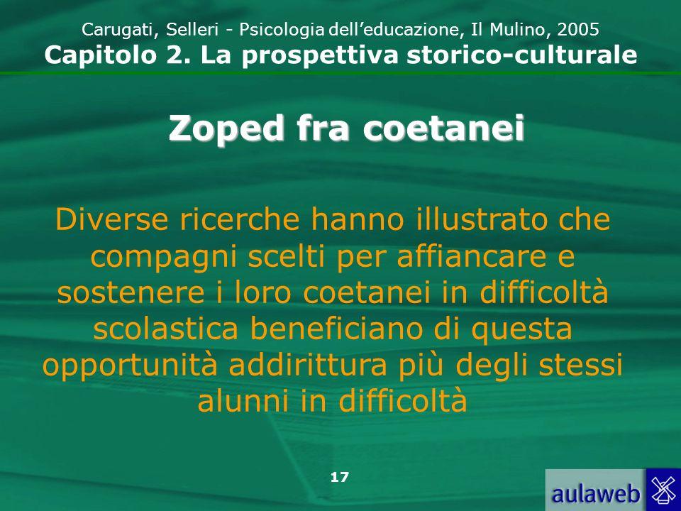 18 Carugati, Selleri - Psicologia delleducazione, Il Mulino, 2005 Capitolo 2.