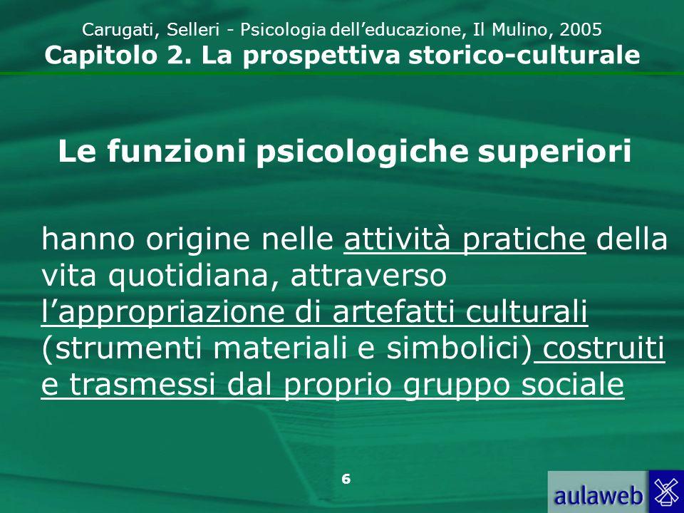 7 Carugati, Selleri - Psicologia delleducazione, Il Mulino, 2005 Capitolo 2.