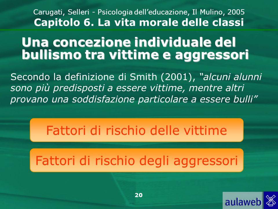 20 Carugati, Selleri - Psicologia delleducazione, Il Mulino, 2005 Capitolo 6.