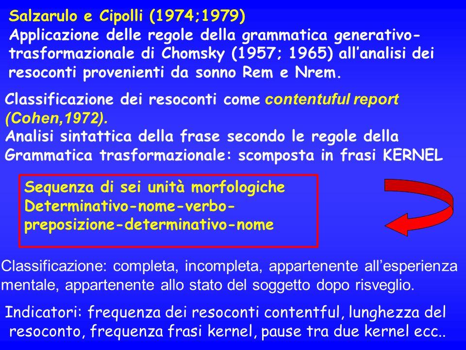 Salzarulo e Cipolli (1974;1979) Applicazione delle regole della grammatica generativo- trasformazionale di Chomsky (1957; 1965) allanalisi dei resocon