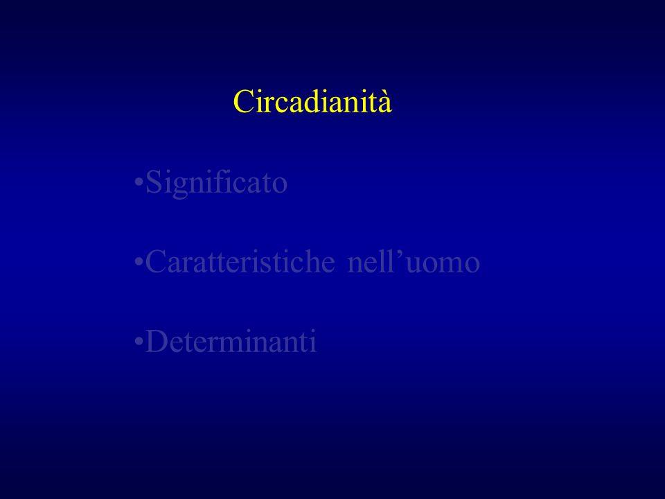 Circadianità Significato Caratteristiche nelluomo Determinanti