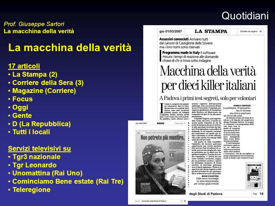 La macchina della verità 17 articoli La Stampa (2) Corriere della Sera (3) Magazine (Corriere) Focus Oggi Gente D (La Repubblica) Tutti i locali Servi