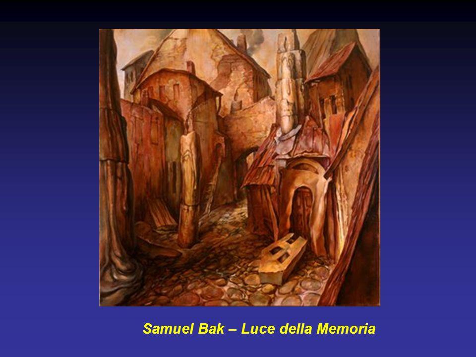 Samuel Bak – Luce della Memoria