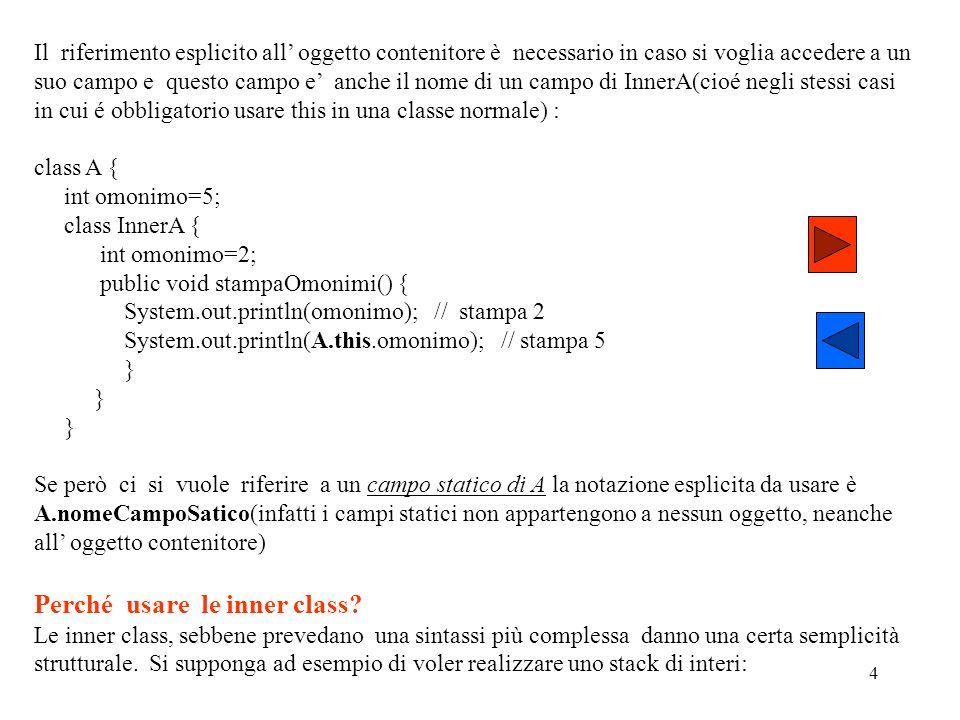 3 A InnerA campoDiA NB: Non si può utilizzare outer in un programma(non è sintassi java!): si tratta solo di una rappresentazione interna del compilat