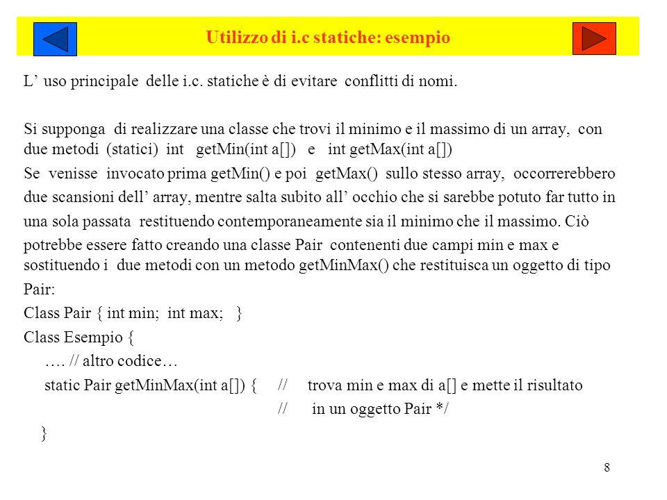 8 Utilizzo di i.c statiche: esempio L uso principale delle i.c.