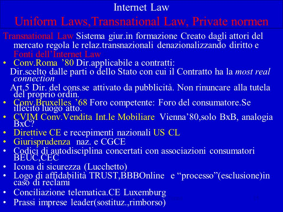 Calliano-Internet Law-CUCE Torino15 Internet Law Uniform Laws,Transnational Law, Private normen Transnational Law,Sistema giur.in formazione Creato da