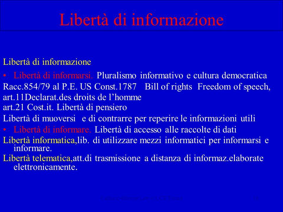 Calliano-Internet Law-CUCE Torino16 Libertà di informazione Libertà di informarsi. Pluralismo informativo e cultura democratica Racc.854/79 al P.E. US