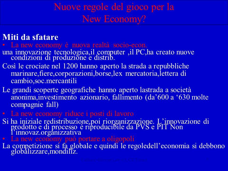 Calliano-Internet Law-CUCE Torino7 Nuove regole del gioco per la New Economy? Miti da sfatare La new economy è nuova realtà socio-econ. una innovazion
