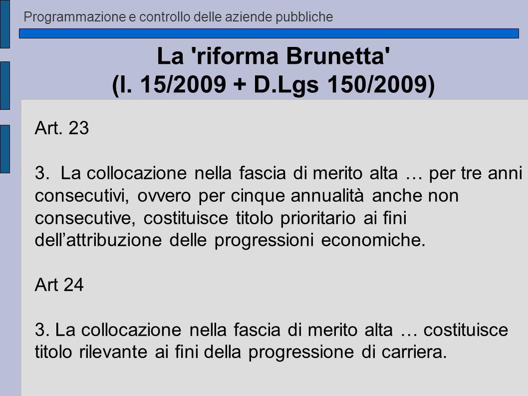 Programmazione e controllo delle aziende pubbliche La 'riforma Brunetta' (l. 15/2009 + D.Lgs 150/2009) Art. 23 3. La collocazione nella fascia di meri