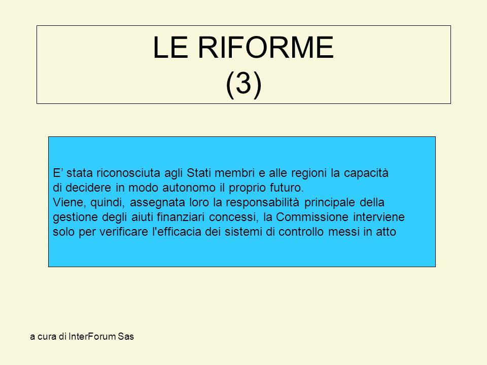 a cura di InterForum Sas LE RIFORME (3) E stata riconosciuta agli Stati membri e alle regioni la capacità di decidere in modo autonomo il proprio futuro.