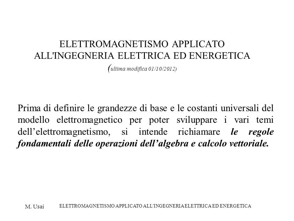M. Usai ELETTROMAGNETISMO APPLICATO ALL'INGEGNERIA ELETTRICA ED ENERGETICA ELETTROMAGNETISMO APPLICATO ALL'INGEGNERIA ELETTRICA ED ENERGETICA ( ultima