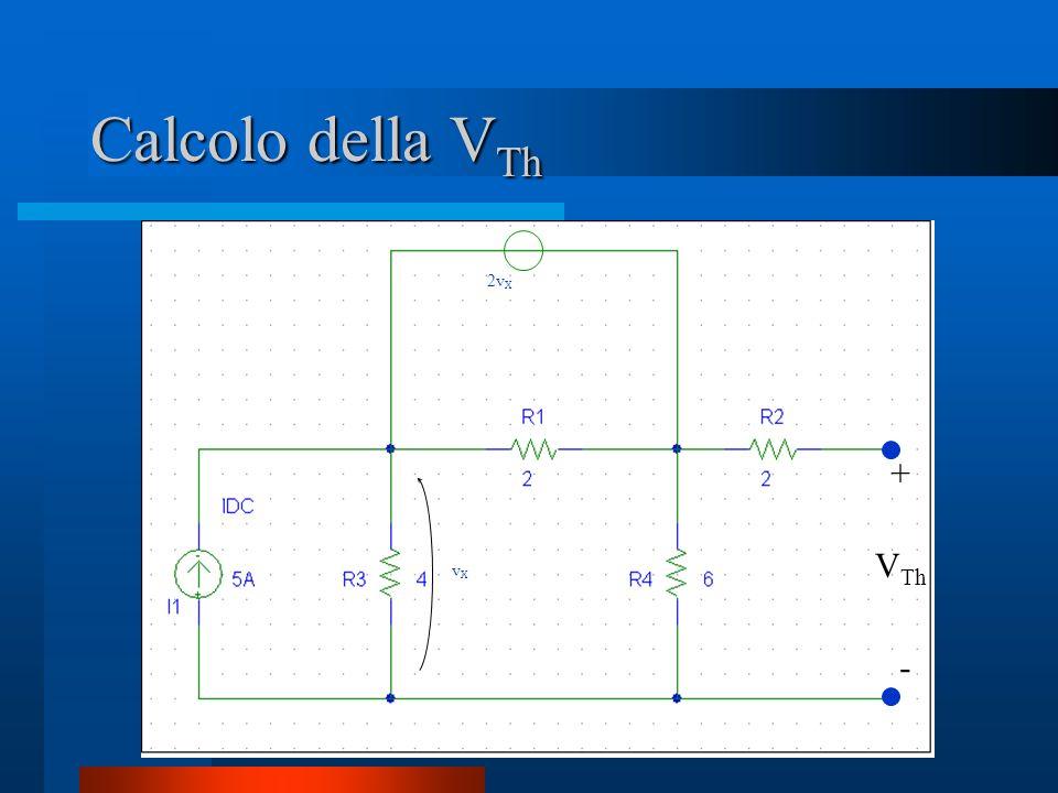 Calcolo della V Th vXvX 2v X + - V Th