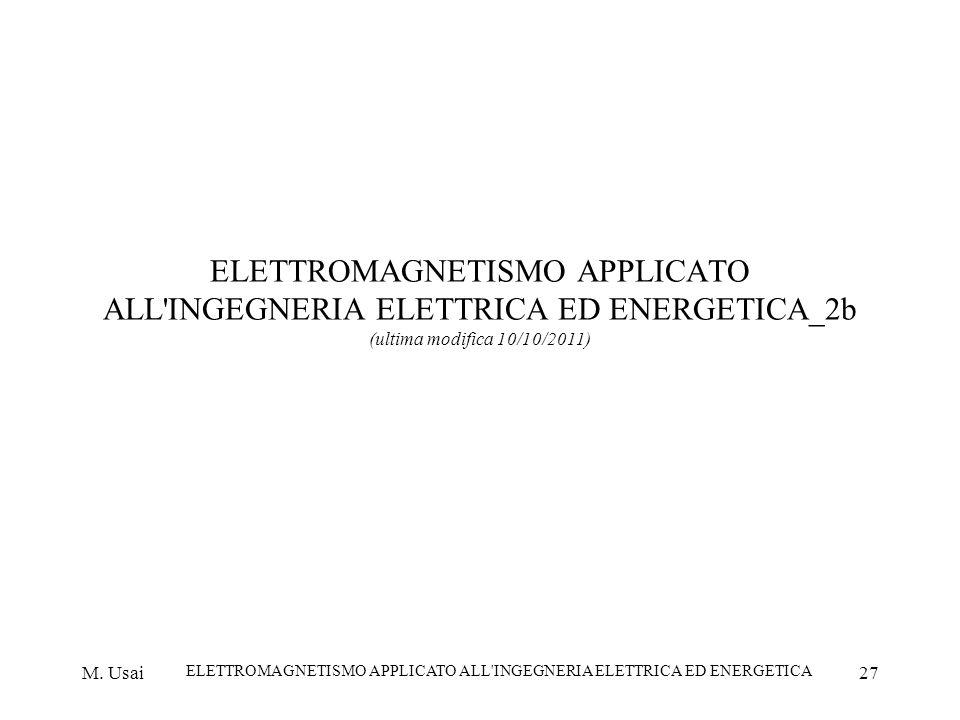 M. Usai ELETTROMAGNETISMO APPLICATO ALL'INGEGNERIA ELETTRICA ED ENERGETICA 27 ELETTROMAGNETISMO APPLICATO ALL'INGEGNERIA ELETTRICA ED ENERGETICA_2b (u