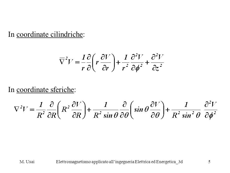M. UsaiElettromagnetismo applicato allingegneria Elettrica ed Energetica_3d5 In coordinate cilindriche: In coordinate sferiche: