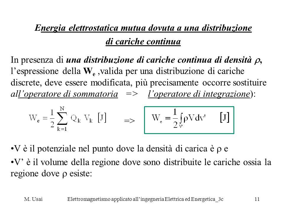 M. UsaiElettromagnetismo applicato allingegneria Elettrica ed Energetica_3c11 Energia elettrostatica mutua dovuta a una distribuzione di cariche conti