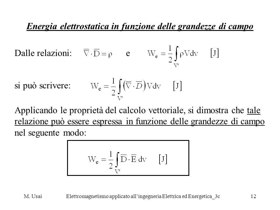 M. UsaiElettromagnetismo applicato allingegneria Elettrica ed Energetica_3c12 Energia elettrostatica in funzione delle grandezze di campo Dalle relazi
